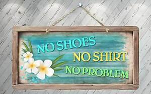 """572HS No Shoes No Shirt No Problem 5""""x10"""" Aluminum Hanging Novelty Sign"""