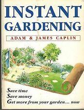 Instant Gardening, Adam Caplin, James Caplin, Used; Good Book