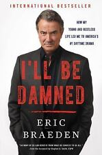 I'll Be Damned: How My Young and Restless Life Led Me to America's #1-ExLibrary