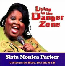 Living in the Danger Zone by Sista Monica Parker (CD, Mo' Muscle Records)