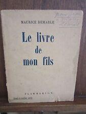 Maurice Demarle: Le livre de mon fils/ Flammarion 1945