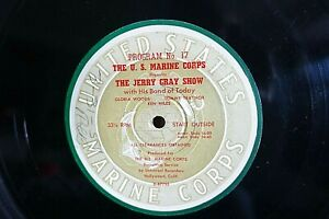 "JERRY GRAY SHOW w.GLORIA WOODS ++ 1951 MARINE CORPS 16"" RADIO TRANSCRIPTION DISC"