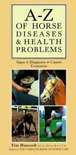 A-Z of Horse Diseases & Health Problems: Signs, Diagnoses, Causes, Treatment Ha