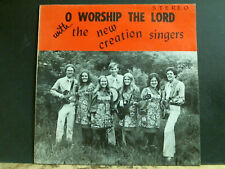 NEW CREATION SINGERS  O Worship The Lord  LP  UK Private Xian Jesus  Great !