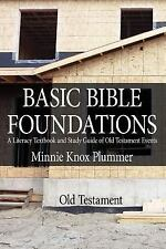 Basic Bible Foundations: A Literacy Textbook and Study Guide of Old Testament Ev