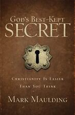 God's Best-Kept Secret : Christianity Is Easier Than You Think by Mark...