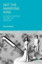Not the Marrying Kind: A Feminist Critique of Same-Sex Marriage (Paperback or So
