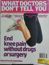 What Doctors Don't Tell You May 2017 End Knee Pain No Surgery FREE SHIPPING sb