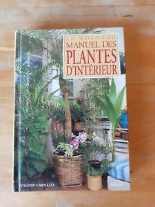 Le nouveau manuel des plantes d'intérieur - Valérie Garnaud