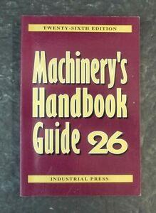 Machinery's Handbook Guide 26 Machine Shop Book Industrial Press 26th Ed  2000