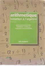 ARITHMETIQUE INITIATION A L'ALGEBRE, par CLUZEL et COURT, DELAGRAVE