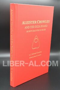 ALEISTER CROWLEY AND THE OUIJA BOARD OR HOW I HAUNTED MY HOUSE (SIGNED)