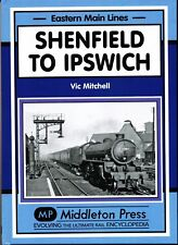 SHENFIELD TO IPSWICH,Chelmsford,Witham,Marks Tey,Colchester,GER,Middleton Press
