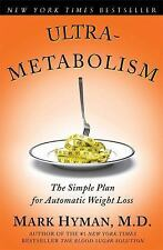 Ultrametabolism: The Simple Plan for Automatic Weight Loss by Mark  M.D. Hyman