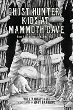 Ghost Hunter Kids At Mammoth Cave: More Adventures In Mammoth Cave