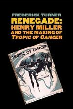 "Renegade: Henry Miller and the Making of ""Tropic of Cancer"" (Icons of America),"