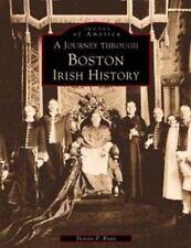 A Journey Through Boston's Irish History (Images of America (Arcadia-ExLibrary