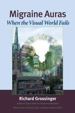 New, Migraine Auras: When the Visual World Fails, Richard Grossinger, Book