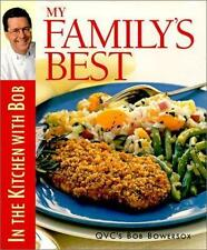 My Family's Best: In the Kitchen with Bob (Bob Bowersox Cookbooks)