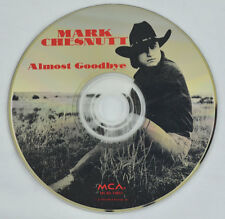 Almost Goodbye by Mark Chesnutt (CD, Oct-2001, MCA) - DISC ONLY
