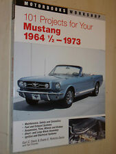 101 Projects for Your Mustang 1964-1973 (Motorbooks Workshop Modifaction Manual)
