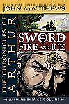 The Chronicles of Arthur: Sword of Fire and Ice - VeryGood - Matthews, John -