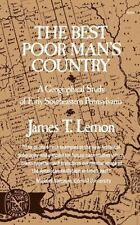 The Best Poor Man's Country: A Geographical Study of Early Southeastern Pennsylv