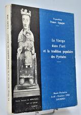 La VIERGE dans l'ART et la TRADITION POPULAIRE des PYRENEES - 1958, Exposition