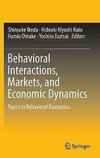 Behavioral Interactions, Markets, And Economic Dynamics  9784431555001