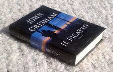 GRISHAM John, Il Ricatto, 2009, Mondadori.