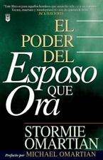 El Poder del Esposo Que Ora by Stormie Omartian (2006, Paperback)