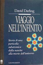 DAVID DARLING VIAGGIO NELL'INFINITO LEONARDO STORIA DI UNA PARTICELLA SUBATOMICA