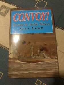 Convoy! Drama in Arctic Waters By Paul Kemp Hardback Book