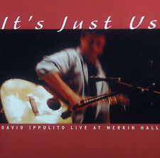 CD DAVID IPPOLITO - it's just us , live at merkin hall