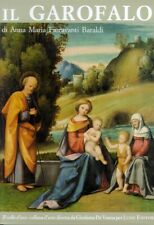Il Garofalo. Benvenuto Tisi. Pittore (C.1476-1559). Catalogo Generale