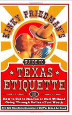 Kinky Friedmans Guide to Texas Etiquette: Or How to Get to Heaven or Hell Witho