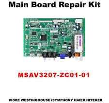 LCD Main Board Repair Kit MSAV3207-ZC01-01 Viore Westinghouse iSymphony Haier