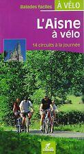 L'AISNE A VELO / 14 CIRCUITS A LA JOURNEE - CHAMINA