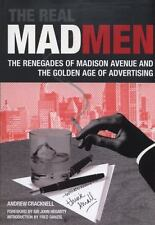 The Real Mad Men: The Renegades of Madison Avenue and the Golden Age of Advertis