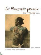 La Photographie japonaise sous l'ère Meiji (1868 - 1912)