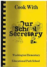 *WASHINGTON PA 1983 COOK WITH OUR SCHOOL SECRETARY COOK BOOK *ELEMENTARY *LOCAL