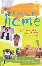 Making it Home: A Child's Eye View of Life as a Refugee, New, Holt, Kate, Naidoo