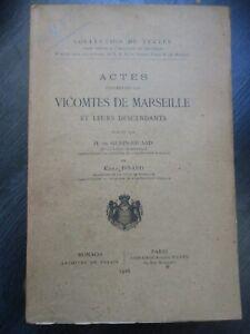 Actes concernant les vicomtes de Marseille et leurs descendants Monaco 1926