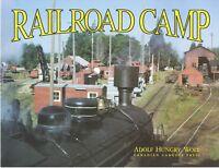 RAILROAD CAMP -- Historic Northwest Woods Logging - (LAST NEW BOOK)