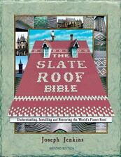 The Slate Roof Bible: Understanding, Installing and Restoring the World's Finest