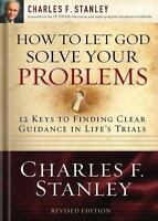 How to Let God Solve Your Problems : 12 Keys to Finding Clear Guidance in...