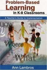 Problem-Based Learning in K-8 Classrooms: A Teachers Guide to Implementation