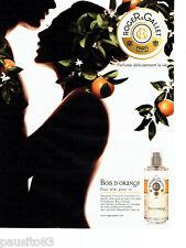 PUBLICITE ADVERTISING 056  2010  Roger & Gallet   parfum femme Bois d'Orange