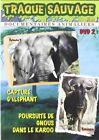 La Traque sauvage capture d'éléphant N°2 DVD NEUF SOUS BLISTER