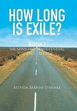 How Long Is Exile?: BOOK I: The Song and Dance Festival of Free Latvians by Barb